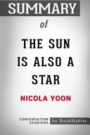 Summary Of The Sun Is Also A Star By Nicola Yoon Conversation Starters