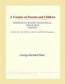 A Treatise on Parents and Children  Webster s Chinese Traditional Thesaurus Edition