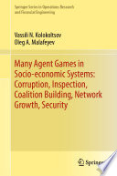 Many Agent Games In Socio Economic Systems Corruption Inspection Coalition Building Network Growth Security