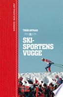 Norge: skisportens vugge