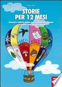 Storie per 12 mesi  Racconti e attivit   ludiche per la scuola dell infanzia e il biennio della scuola primaria