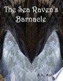 The Sea Raven s Barnacle
