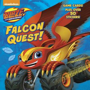 Falcon Quest! (Blaze and the Monster Machines)