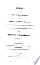 Report of the trial     of J  Prescott     before the Senate of Massachusetts  in the year 1821  With an appendix  containing an account of former impeachments in the same State  By O  Pickering and W  H  Gardiner