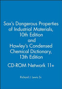 Sax s Dangerous Properties of Industrial Materials  10th Edition  and Hawley s Condensed Chemical Dictionary  13th Edition  CD ROM Network 11
