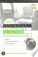 Using Information Technology Effectively In Teaching And Learning : the use of information technology still has...