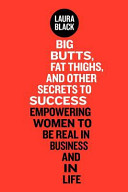 Big Butts  Fat Thighs  and Other Secrets to Success