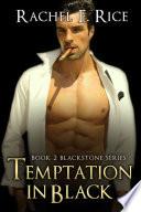 Temptation In Black (A Romantic Suspence, Billionaire BDSM Erotica Romance) Book 2