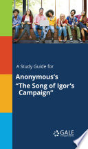 """A Study Guide for Anonymous's """"The Song of Igor's Campaign"""""""