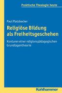 Religiöse Bildung als Freiheitsgeschehen