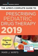 The Aprn s Complete Guide to Prescribing Pediatric Drug Therapy 2019