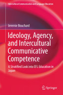 Ideology, Agency, and Intercultural Communicative Competence