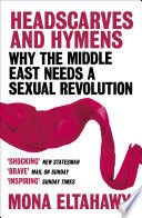 Headscarves and Hymens by Mona Eltahawy