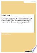 Gender Commerce. Past development and new technologies in online marketing to influence customers' buying behavior