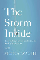 The Storm Inside : most calming of truths--that you...