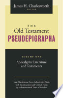 The Old Testament Pseudepigrapha  Apocalyptic literature and testaments