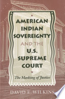 American Indian Sovereignty and the U S  Supreme Court