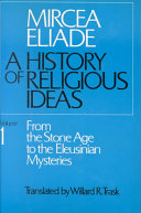 A History of Religious Ideas  From the stone age to the Eleusinian mysteries
