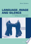 Language, Image, and Silence As Well As The Relation Of Ethics And