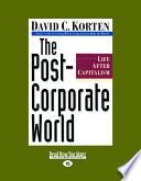Ebook The Post-Corporate World: Life After Capitalism (Large Print 16pt) Epub David C. Korten Apps Read Mobile