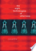 Eight Technologies of Otherness