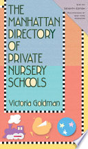 The Manhattan Directory of Private Nursery Schools  7th Edition
