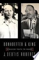 Bonhoeffer and King Leaders In The Twentieth Century J