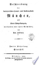 Beschreibung der kurbaierischen Haupt- und Residenzstadt München, und ihrer Umgebungen, verbunden mit ihrer Geschichte
