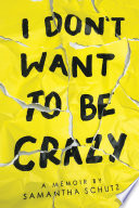 I Don T Want To Be Crazy book