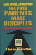 Helping Parents Make Disciples