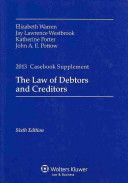 The Law of Debtors and Creditors  2013 Casebook Supplement  Sixth Edition