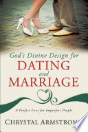 God s Divine Design for Dating and Marriage