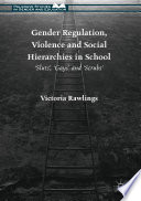 Gender Regulation  Violence and Social Hierarchies in School