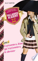 Gallagher Academy 4 Espionnera Bien Qui Espionnera Le Dernier
