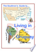 The Southron s Guide to Living in Uruguay