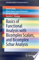 Basics of Functional Analysis with Bicomplex Scalars  and Bicomplex Schur Analysis