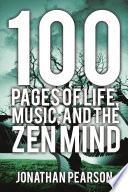100 Pages Of Life Music And The Zen Mind