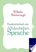 Handw  rterbuch der Altdeutschen Sprache
