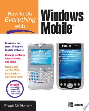 How to Do Everything with Windows Mobile - ISBN:9780071483605