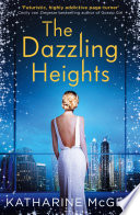 The Dazzling Heights (The Thousandth Floor, Book 2) by Katharine McGee