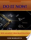 Do It Now    Win Against Procrastination
