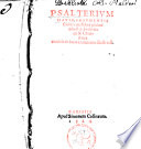 Psalterium David, argumentis fronti cuiuslibet psalmi adiectis, Hebraica & Chaldaica multis in locis tralatione illustratu[m]