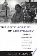 The Psychology Of Legitimacy