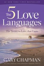 The 5 Love Languages: The Secret to Love That Lasts [Book]