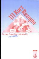 111 Kurzrezepte f  r den Franz  sisch Unterricht
