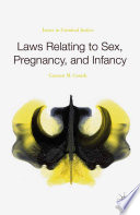 Laws Relating to Sex  Pregnancy  and Infancy