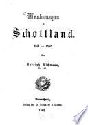 Wanderungen in Schottland 1851 - 1852