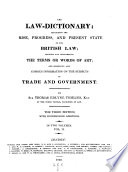 Law-dictionary Explaining The Rise, Progress And Present State Of The British Law Etc. 3. Ed. With Additions : ...