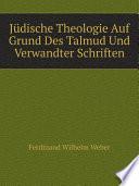 J dische Theologie Auf Grund Des Talmud Und Verwandter Schriften