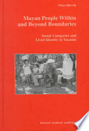 Mayan People Within And Beyond Boundaries book